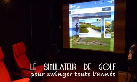LE SIMULATEUR DE GOLF… POUR SWINGUER TOUTE L'ANNEE